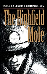 The Highfield Mole: Bk. 1: The Circle in the Spiral