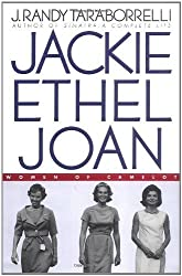Jackie, Ethel, Joan: Women of Camelot by J. Randy Taraborrelli (2000-02-03)