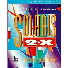 Solaris 2.X: Internals and Architecture (J. Ranade Workstation Series)