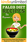 Paleo: 50 Quick and Easy Paleo Diet Recipes for Beginners to Lose Weight FAST! (Lose Weight, Recipes, Orginial Paleo, Improved Health) (English Edition)