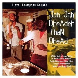 Jah Jah Dreader Than Dread