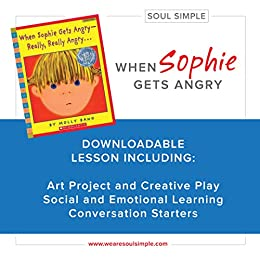 When Social And Emotional Learning Is >> When Sophie Gets Angry Lesson Social And Emotional Learning