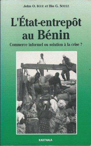 Létat entrepôt au bénin: commerce informel ou solution à la crise? (économie et développement) EPUB Téléchargement gratuit!