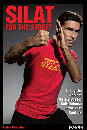 Silat for the Street: Using the Ancient Martial Art for Self-Defense in the 21st Century (English Edition) por Burton Richardson