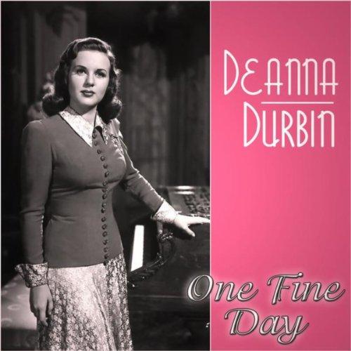 Deanna Durbin - One Fine Day