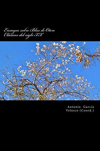 Ensayos sobre Blas de Otero: Clásicos del siglo XX