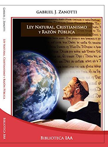 Ley natural, cristianismo y razón pública (Biblioteca Instituto Acton nº 6)