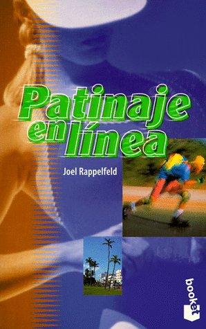 Patinaje En Linea/The Complete In-Line Skater por Joel Rappelfeld