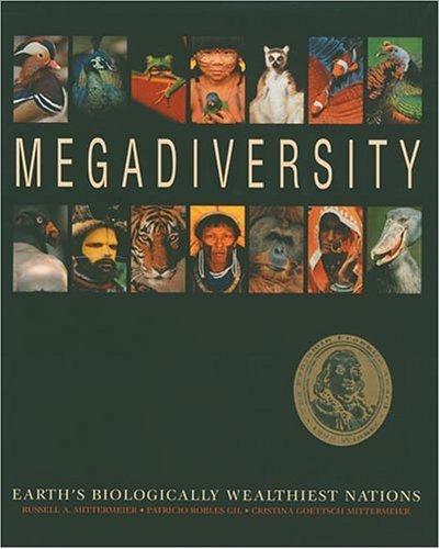 megadiversity-earths-biologically-wealthiest-nations-by-russell-a-mittermeier-cristina-goettsch-mitt
