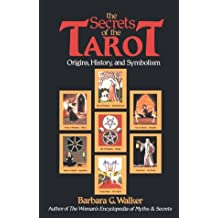 The Secrets of the Tarot: Origins, History and Symbolism