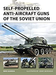 Self-Propelled Anti-Aircraft Guns of the Soviet Union (New Vanguard) by Mike Guardia (2015-05-19)