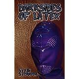 Darksides of Latex