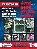 Traktoren: Arbeiten an Technik, Motor und Karosserie