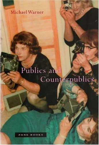 Publics and Counterpublics by Michael Warner (2002-06-15)