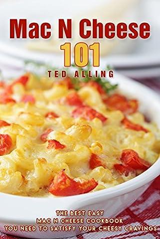 Mac N Cheese 101: The Best Easy Mac N Cheese