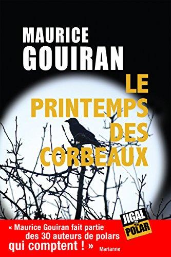 Le printemps des corbeaux: Un polar sur fond historique par Maurice Gouiran