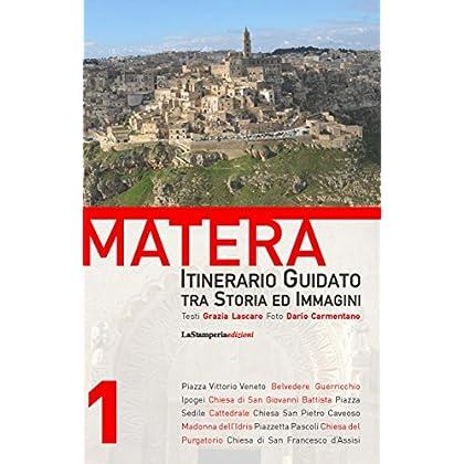 Matera - Itinerario Guidato Tra Storia Ed Immagini: N.1