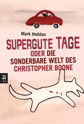 Supergute Tage oder Die sonderbare Welt des Christopher Boone -