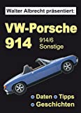 Walter Albrecht präsentiert: VW-Porsche 914, 914/6, Sonstige, Daten, Tipps, Geschichten