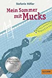 Mein Sommer mit Mucks: Roman. Mit Vignetten von Franziska Walther