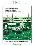 Fuhrparkmanagement - Konzepte für Planung, Finanzierung und Fahrzeugeinsatz