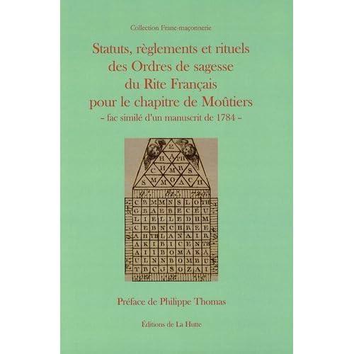 Statuts, reglements et rituels des ordres de sagesse du rite français pour le chapitre de moutiers de Jean Solis (16 février 2009) Broché
