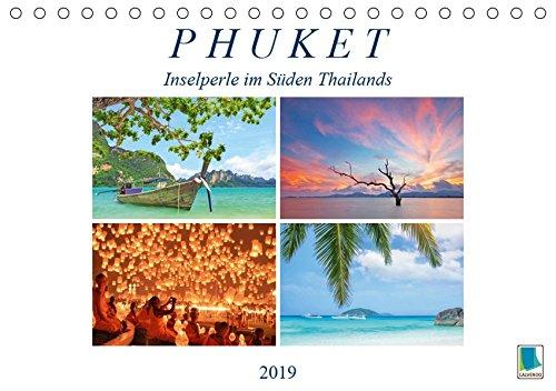 Phuket: Inselperle im Süden Thailands (Tischkalender 2019 DIN A5 quer): Phuket: Ein Urlaubsparadies in Thailand (Monatskalender, 14 Seiten ) (CALVENDO Orte)
