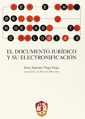 El documento jurídico y su electronificación (Derecho de las Nuevas Tecnologías)