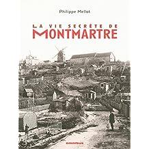La vie secrète de Montmartre