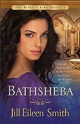 [Bathsheba: A Novel] (By: Jill Eileen Smith) [published: April, 2011]