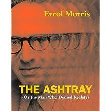 Ashtray: (Or the Man Who Denied Reality)
