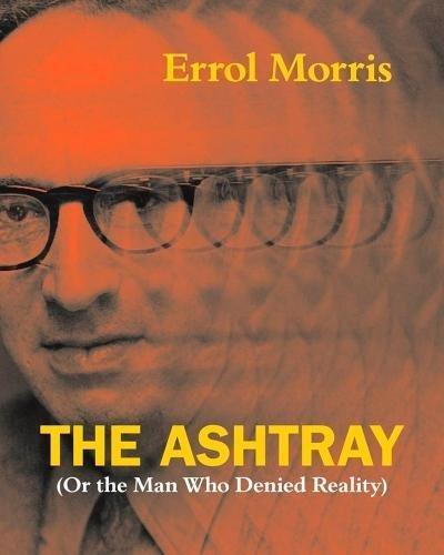 The Ashtray – (Or the Man Who Denied Reality)