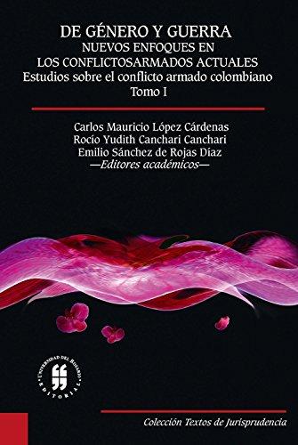De género y guerra: Nuevos enfoques en los conflictos armados actuales (Tomo I): Estudios sobre el conflicto armado colombiano (Textos de Jurisprudencia nº 3) por Mr. Carlos Mauricio López Cárdenas