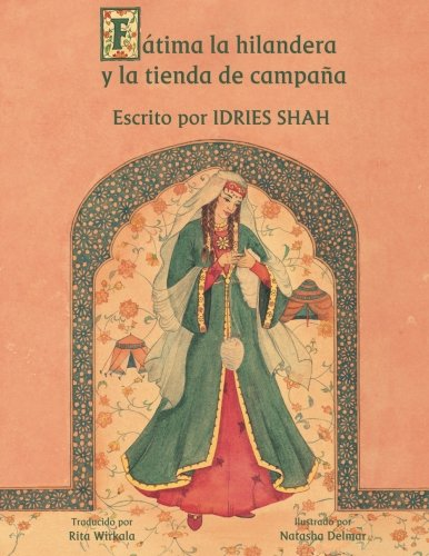 La hilandera Fátima y la tienda de campaña por Idries Shah