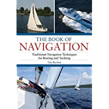 The Book of Navigation: Traditional Navigation Techniques for Boating and Yachting Original edition by Bartlett, Tim (2009) Taschenbuch