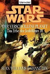 Star Wars^ Das Erbe der Jedi-Ritter 16: Der verschollene Planet