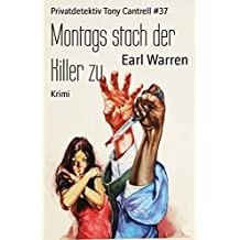 Montags stach der Killer zu: Privatdetektiv Tony Cantrell #37 (German Edition)