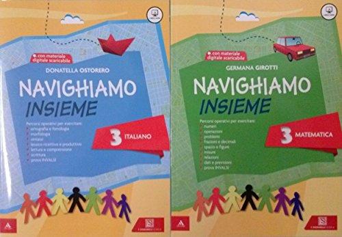 NAVIGHIAMO INSIEME 3 Italiano + NAVIGHIAMO INSIEME 3 Matematica