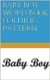 Baby Boy Word Book Folding Pattern (English Edition)