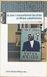 Le Non-renouvellement des élites en Afrique subsaharienne (French Edition)