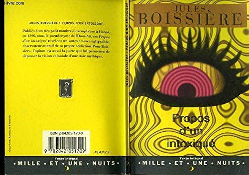 PROPOS D'UN INTOXIQUE par JULES BOISSIERE