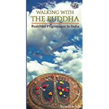 Walking with the Buddha - Buddhist Pilgrimages in India (English Edition)