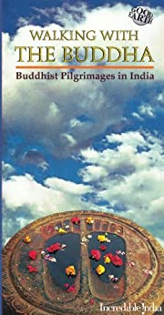Walking with the Buddha - Buddhist Pilgrimages in India by [Mitra, Swati]