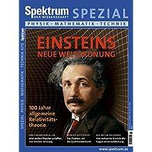 Einsteins neue Weltordnung: 100 Jahre Allgemeine Relativitätstheorie (Spektrum Spezial - Physik, Mathematik, Technik)
