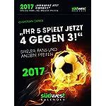 Ihr 5 spielt jetzt 4 gegen 3! 2017 Textabreißkalender: Spieler, Fans und andere Pfeifen