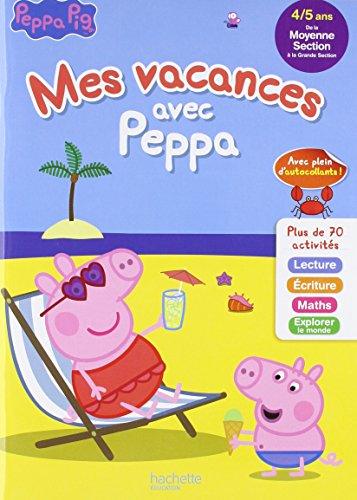 Mes vacances avec PEPPA MS à GS- Cahier de vacances par Caroline Marcel