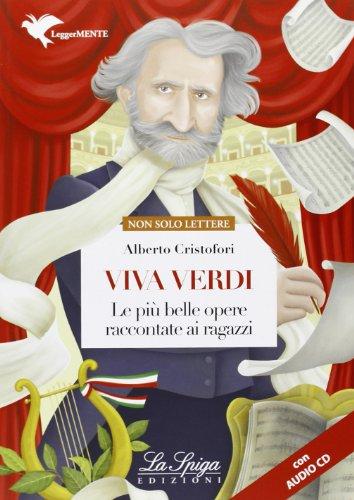 Viva Verdi. Le più belle opere raccontate ai ragazzi. Con espansione online