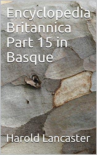 Encyclopedia Britannica Part 15 in Basque (Basque Edition) por Harold Lancaster