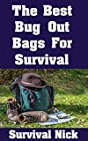 #5: The Best Bug Out Bags For Survival: The Ultimate Guide On How To Put Together A High Quality Bug Out Bag and the Best Models of Bug Out Bags On The Market