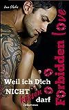 Forbidden Love - Weil ich Dich NICHT küssen darf: Sinnlicher Liebesroman von Ina Glahe